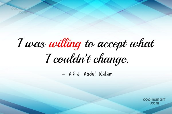 Attitude Quote: I was willing to accept what I...