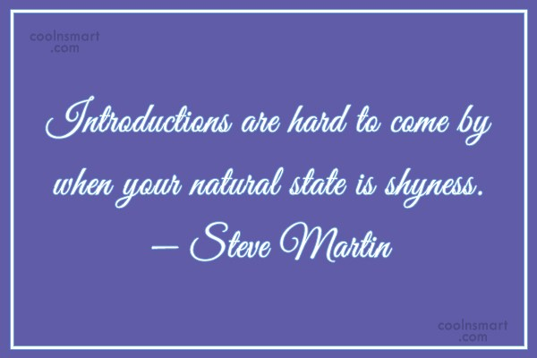 Nature Quote: introductions are hard to come by when...