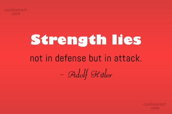 Quote: Strength lies not in defense but in...