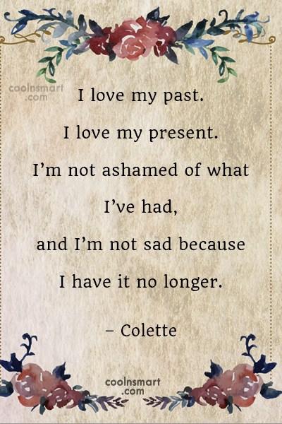 Quote: I love my past. I love my...