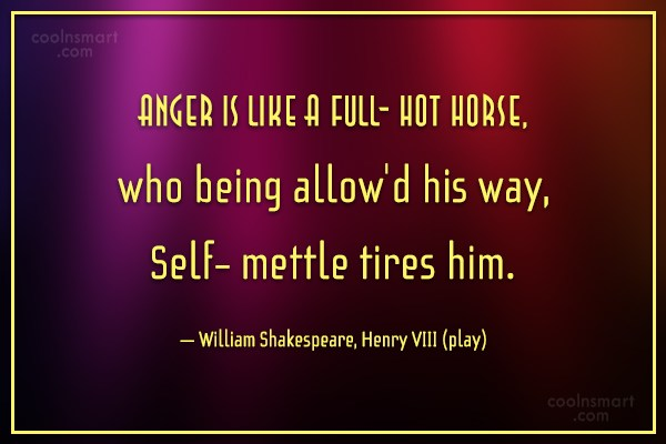 Anger Quote: Anger is like A full- hot horse,...
