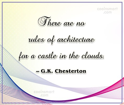 Quote: There are no rules of architecture for...