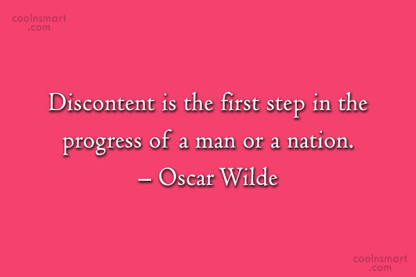 Progress Quote: Discontent is the first step in the...