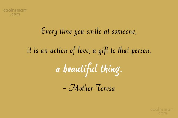 Smile Quote: Every time you smile at someone, it...