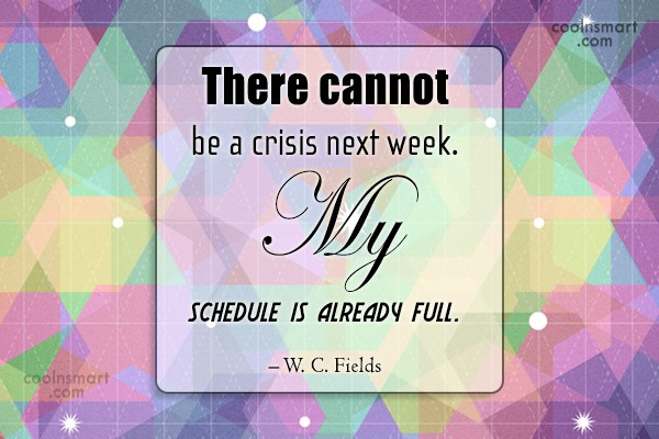 Quote: There cannot be a crisis next week....