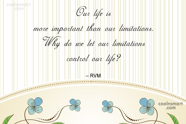 Life Quote: Our life is more important than our...