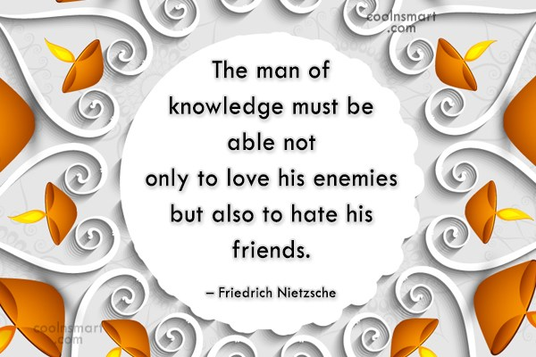 Quote: The man of knowledge must be able...