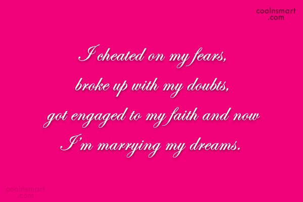 Fear Quote: I cheated on my fears, broke up...