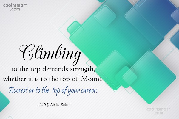 Attitude Quote: Climbing to the top demands strength, whether...