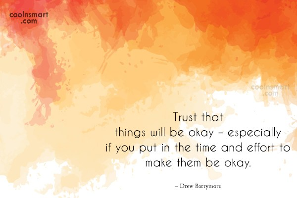 Trust Quote: Trust that things will be okay –...