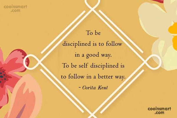 Quote: To be disciplined is to follow in...