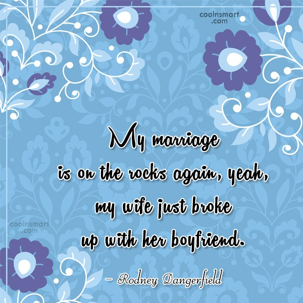 Funny Marriage Quotes Quote: My marriage is on the rocks again,...