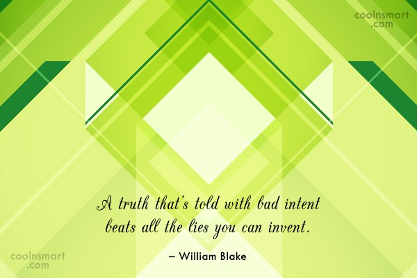 Quote: A truth that's told with bad intent...