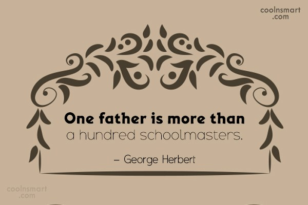 Father Quote: One father is more than a hundred...
