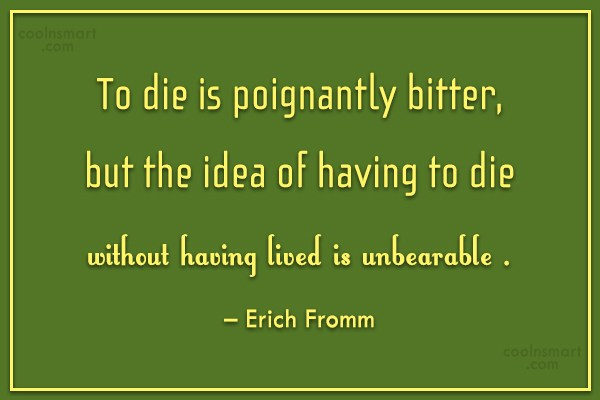 Death Quote: To die is poignantly bitter, but the...