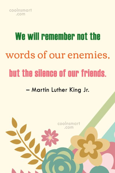 Quote: We will remember not the words of...