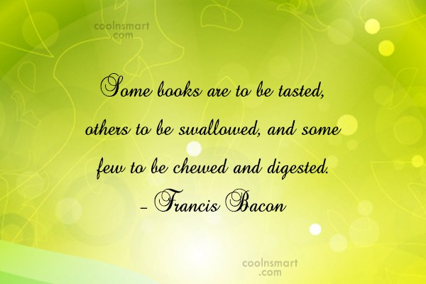 Quote: Some books are to be tasted, others...