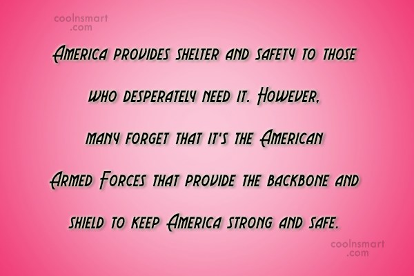 America Quote: America provides shelter and safety to those...