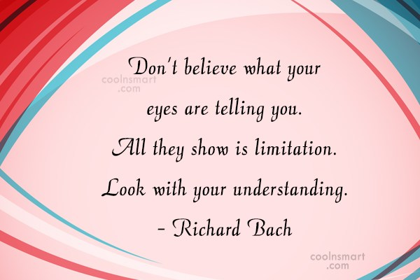 Quote: Don't believe what your eyes are telling...