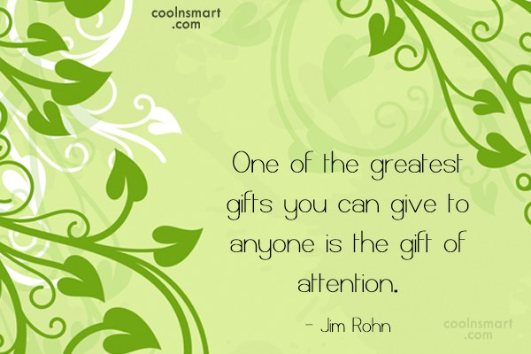 Quote: One of the greatest gifts you can...