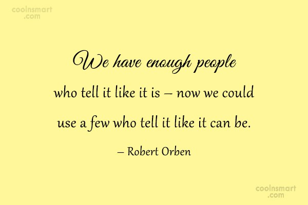 Quote: We have enough people who tell it...