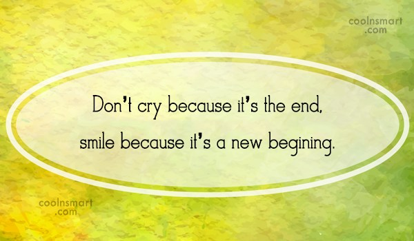 Graduation Quote: Don't cry because it's the end, smile...