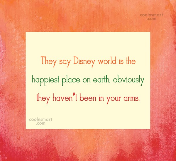 Hug Quote: They say Disney world is the happiest...