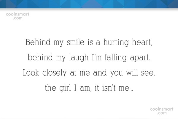 Depression Quote: Behind my smile is a hurting heart,...