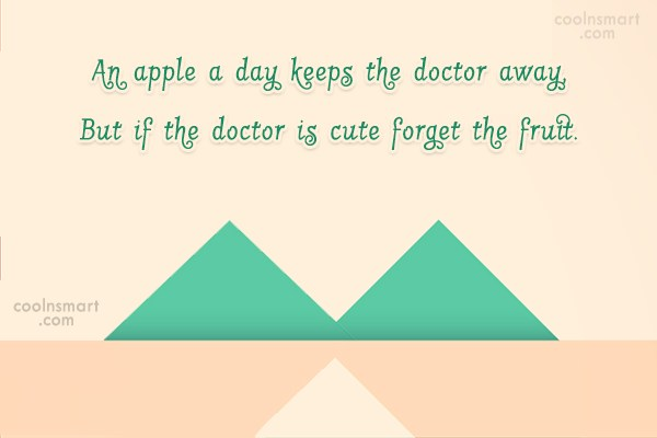 Health Quote: An apple a day keeps the doctor...