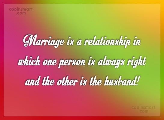 Funny Marriage Quotes Quote: Marriage is a relationship in which one...
