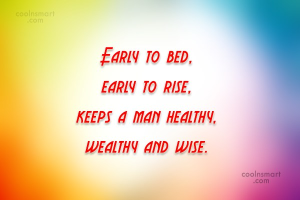 Health Quote: Early to bed, early to rise, keeps...