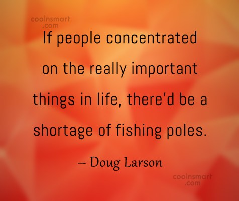 People Quote: If people concentrated on the really important...