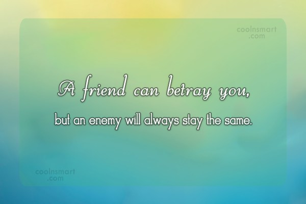 Quote: A friend can betray you, but an... - CoolNsmart.com