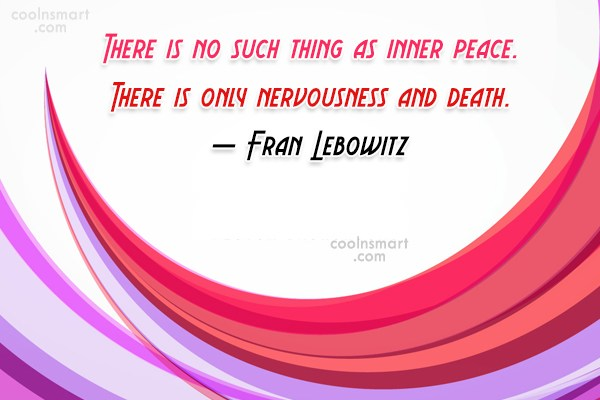 Peace Quote: There is no such thing as inner...