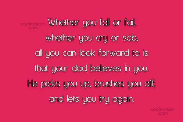 Father Quote: Whether you fall or fail, whether you...