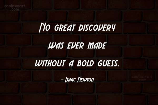 Boldness Quote: No great discovery was ever made without...