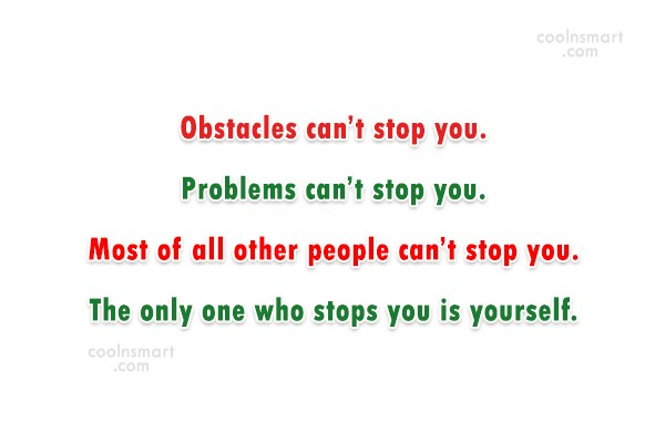 Challenge Quote: Obstacles can't stop you. Problems can't stop...