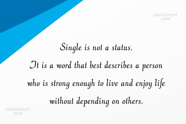 Facebook Status Quote: Single is not a status. It is...