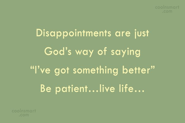 Disappointment Quote: Disappointments are just God's way of saying:...