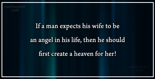 Wife Quote: If a man expects his wife to...