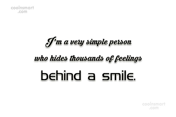 Feelings Quote: I'm a very simple person who hides...