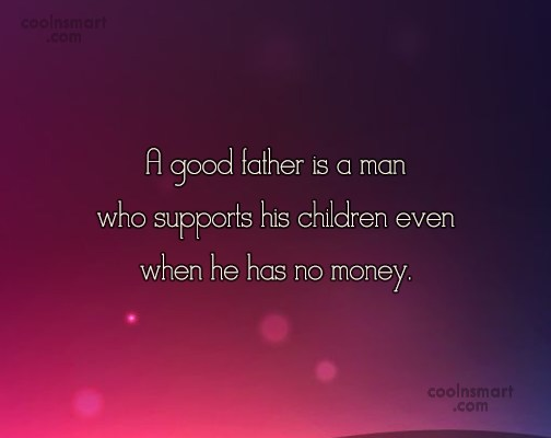 Good Dad Quotes Father Quotes and Sayings about dad (60+ quotes)   CoolNSmart Good Dad Quotes