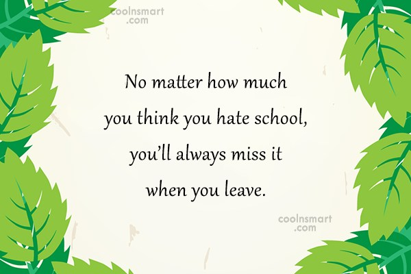 School Quote: No matter how much you think you...