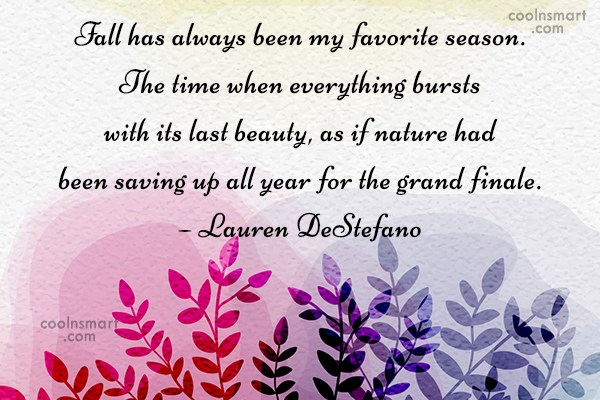 Autumn Quote: Fall has always been my favorite season....