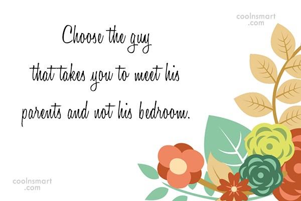 Being Used Quote: Choose the guy that takes you to...