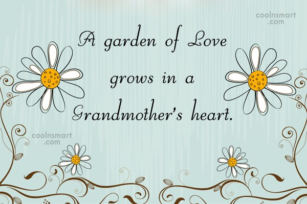 Grandmother Quote: A garden of Love grows in a...