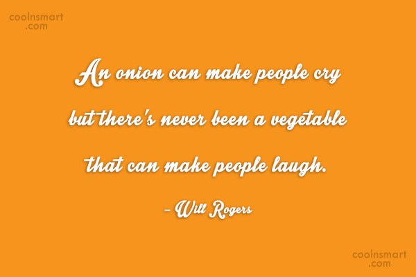 Food Quote: An onion can make people cry but...