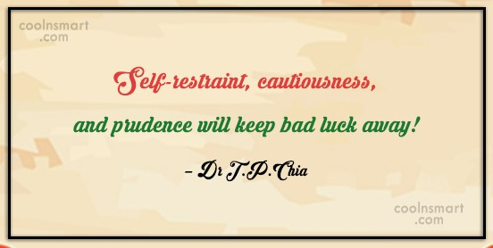 Self Control Quote: Self-restraint, cautiousness, and prudence will keep bad...