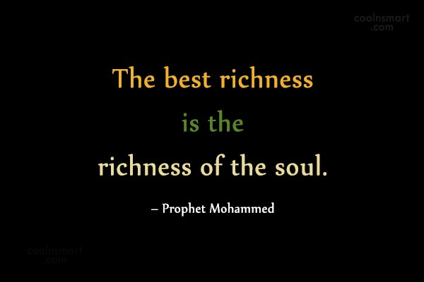 Soul Quote: The best richness is the richness of...