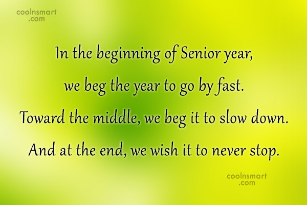 Graduation Quote: In the beginning of Senior year, we...
